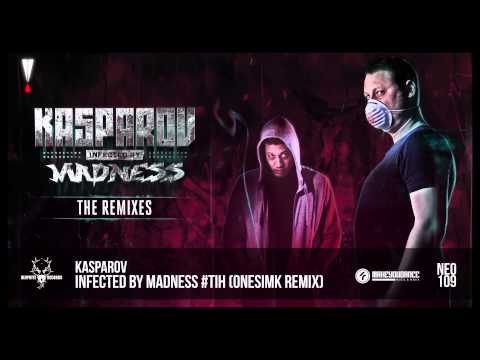 Kasparov - Infected by Madness #TiH (Onesimk Remix)