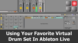 Using Your Favorite Virtual Drum Set In Ableton Live