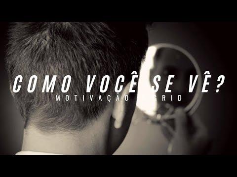 Imagens de motivação - COMO VOCÊ SE VÊ? AUTOIMAGEM - Vídeo MOTIVACIONAL ( Motivação 2017 ) HD