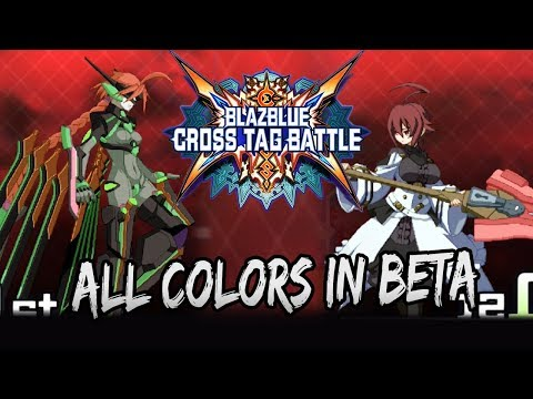 Character Colors 1-13 For All Characters! | Blazblue Cross Tag Battle Beta
