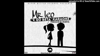 """Download """"E Go Beta"""" Karaoke version and do your covers, submit to use via email so we share. alphabetterrecords@gmail.comSong performed by Mr Leo, Produced by SalatielAlpha Better Records2016"""