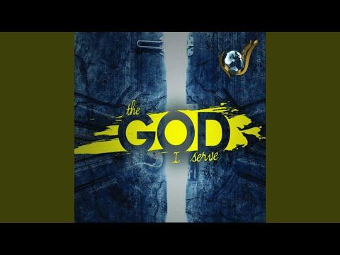 The God I Serve pt. 2