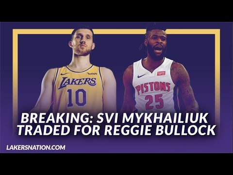 Video: Lakers News: Svi Mykhailiuk & a 2nd Round Pick Have Been Traded for Reggie Bullock Of The Pistons