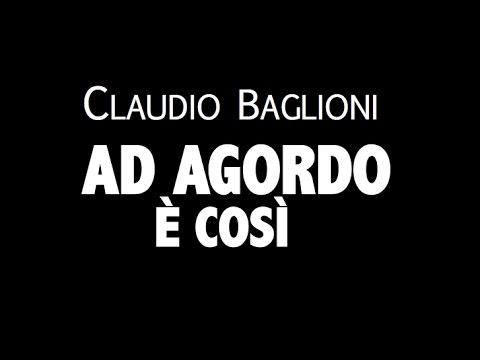 , title : 'CLAUDIO BAGLIONI / AD AGORDO È COSÌ / LYRIC VIDEO'