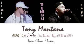 Video AGUST D ft Jimin (BTS) - TONY MONTANA [Han/Rom/Trans lyrics] MP3, 3GP, MP4, WEBM, AVI, FLV Maret 2018