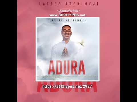 Lateef Adedimeji – Adura