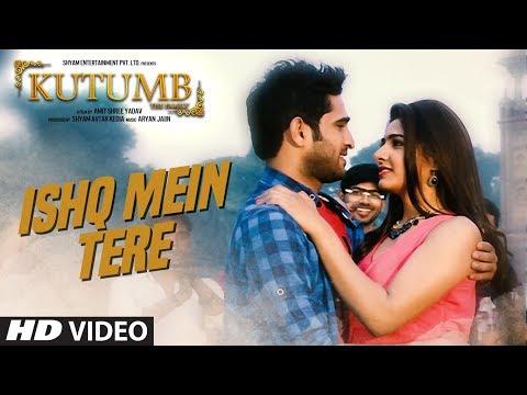 Ishq Mein Tere Song (Video) | Kutumb | Aryan Jaiin