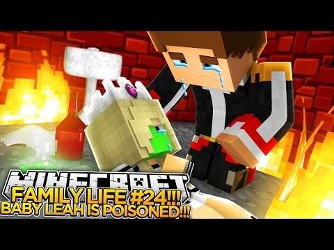 MINECRAFT FAMILY LIFE (EP.24)- BABY LEAH IS POISONED!!!-Roleplay