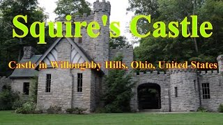 Willoughby (OH) United States  city images : Visit Squire's Castle, Castle in Willoughby Hills, Ohio, United States