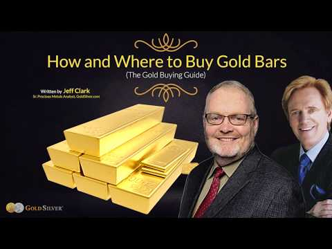 How and Where to Buy Gold Bars - Mike Maloney