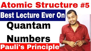Class 11 Chap 2 | Atomic Structure 05 | Quantam Numbers | Pauli's Exclusion Principle |  JEE / NEET