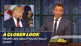 Video Trump Lies About Racist Rally Chant: A Closer Look MP3, 3GP, MP4, WEBM, AVI, FLV Juli 2019