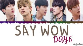 DAY6  Say Wow Lyrics Color Coded_Han_Rom_Eng