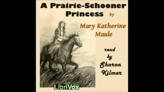 A Prairie-Schooner Princess (FULL Audiobook)