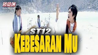Video ST12 - Kebesaran Mu MP3, 3GP, MP4, WEBM, AVI, FLV Februari 2019