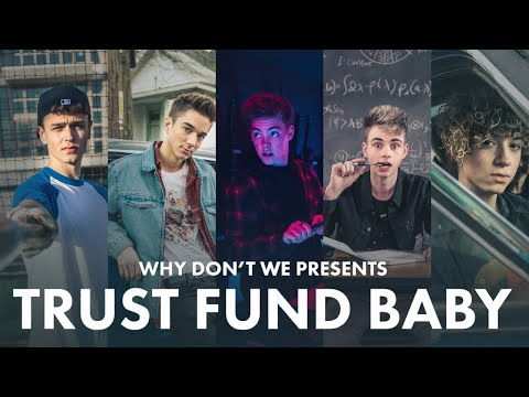 Trust Fund Baby - Why Don't We [Official Music Video] (видео)