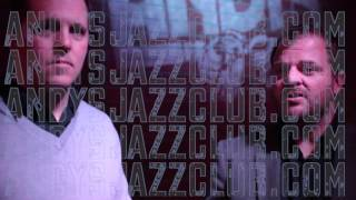 Episode 008 - Andy's Jazz Club with Mike Jeffers and Chris Chisholm