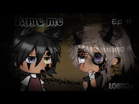 "Tame me •| Ep 11 •| ""Kein..!! •| Original Series •| Gay Love Series"