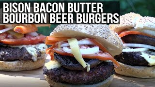 Bison Bacon Butter Bourbon Beer Burgers by BBQ Pit Boys