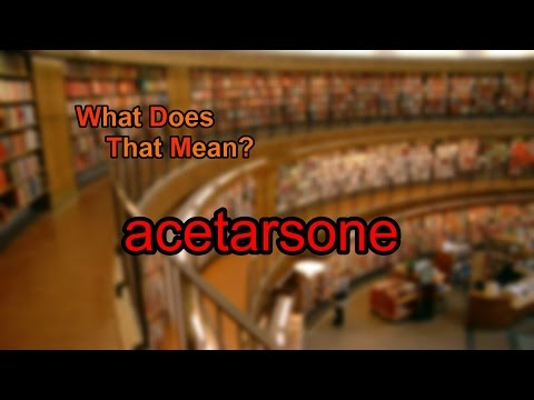 What does acetarsone mean?
