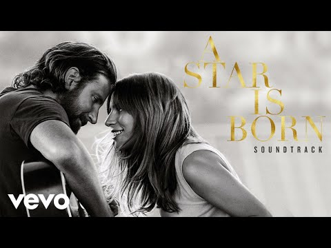 Lady Gaga - I'll Never Love Again (A Star Is Born) - Thời lượng: 5:30.
