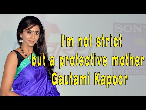 I'm not strict but a protective mother - Gautami K