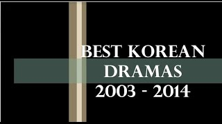 Video TOP BEST KOREAN DRAMAS (2003 - 2014) MP3, 3GP, MP4, WEBM, AVI, FLV Januari 2018