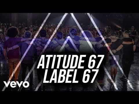 Atitude 67 - Label 67 - Multiclipe (Ao Vivo Em São Paulo / 2019)