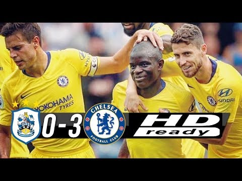 Huddersfield Vs Chelsea 0 - 3 Premier League 11/08/2018