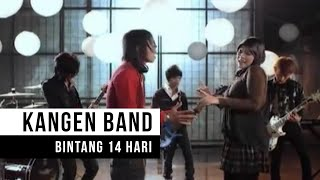 "Video Kangen Band - ""Bintang 14 Hari"" (Official Video) MP3, 3GP, MP4, WEBM, AVI, FLV Januari 2019"