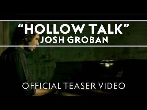 Josh Groban Hollow Talk Official Teaser Video