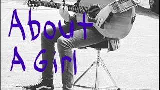 About A Girl - Nirvana / Lyric / Vocal / Acoustic / ChrisUnitedMusic.