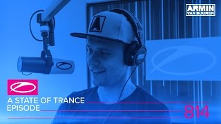 Armin van Buuren - Live @ A State Of Trance Episode 814 (#ASOT814) 2017