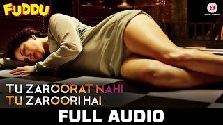 Tu Zaroorat Nahi Tu Zaroori Hai Audio Song Fuddu Sunny Leone Ranbir Kapoor