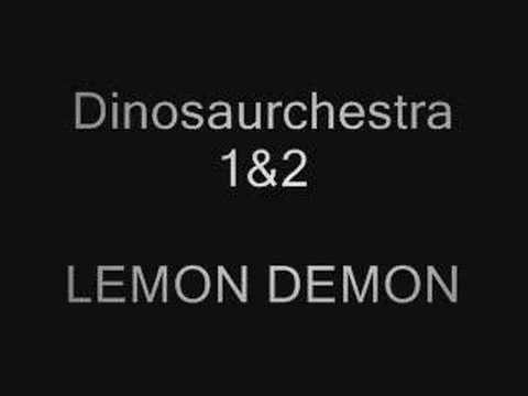 Dinosaurchestra - Both Dinosaurchestra 1 & 2, by LEMON DEMON!