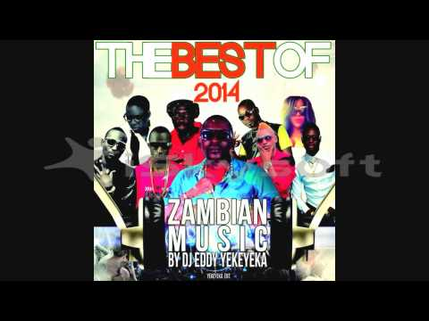 Video BEST OF 2014 ZAMBIAN MUSIC BY DJ EDDY YEKAYEKA download in MP3, 3GP, MP4, WEBM, AVI, FLV January 2017
