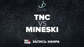 TNC vs Mineski, PWMasters Qualifiers, game 1 [Adekvat]
