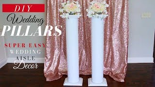 SUPER EASY DIY Wedding Pillars| Elegant Wedding Ceremony Aisle Decoration