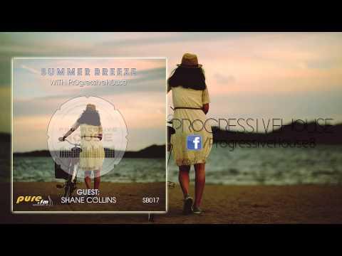 Pr0gressiveH0use - Summer Breeze #017 - Shane Collins GuestMix [27-09-2014] on Pure.FM