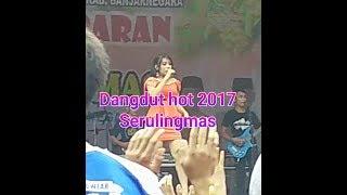 Dangdut hot 2017 #serulingmas banjarnegara