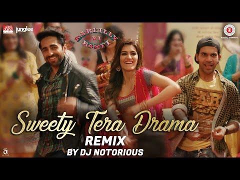 Sweety Tera Drama - Remix | Bareilly Ki Barfi | Kr