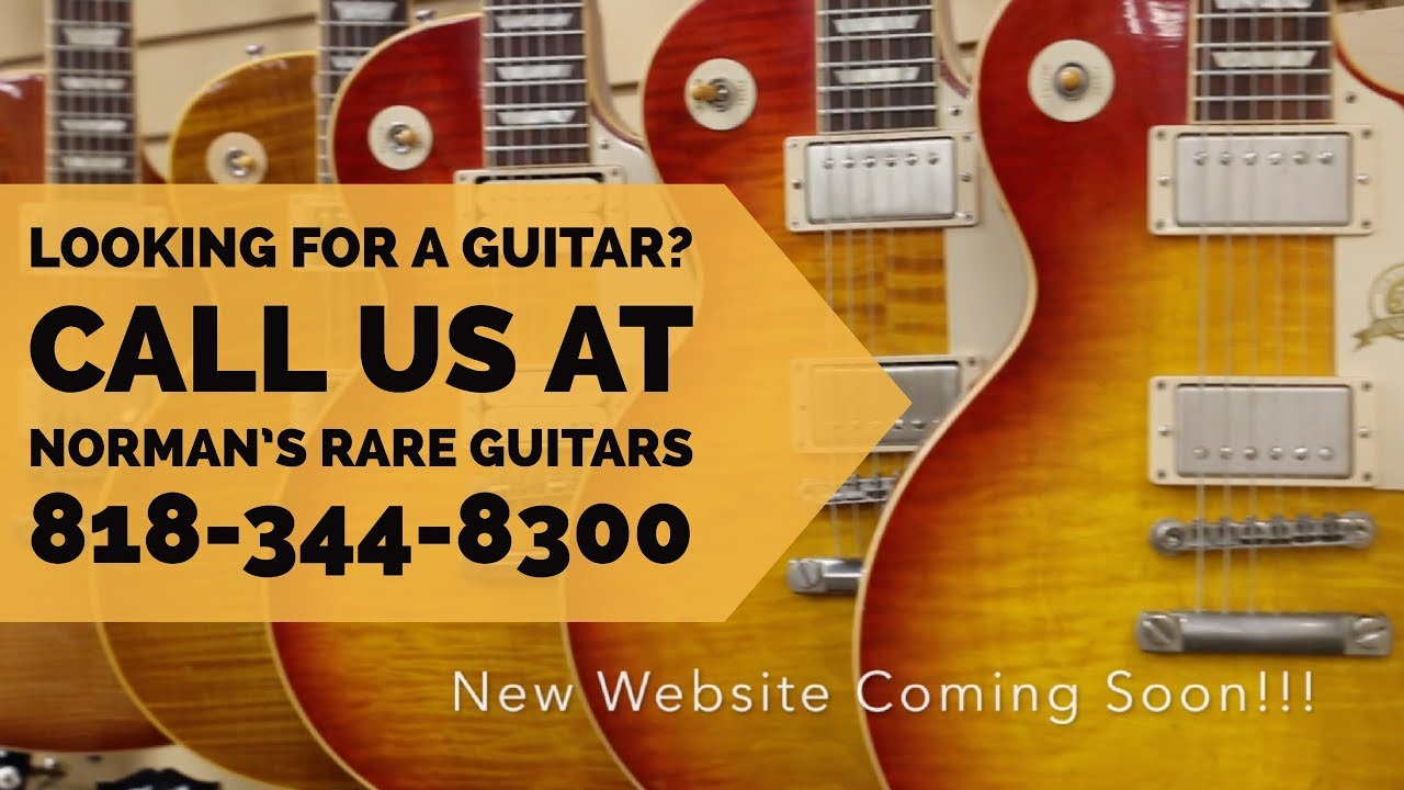 Looking for a guitar? Give Norman's Rare Guitars a call 818-344-8300 – New Website Coming Soon!!!