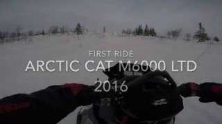10. 2016 Arctic cat M6000 ltd - First ride