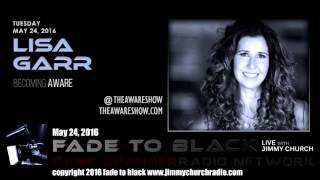Ep. 460 FADE to BLACK Jimmy Church w/ Lisa Garr: Becoming Aware LIVE