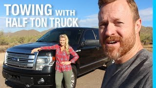 2. TOWING WITH A HALF TON TRUCK (FORD F-150)