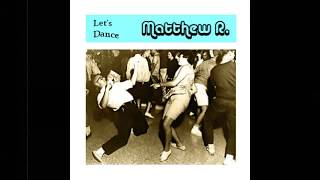 Video MATTHEW R.//LET'S DANCE (FULL ALBUM 2018)