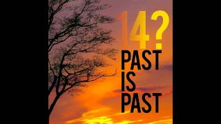 "Download Lagu 14? - ""Past Is Past"" Mp3"
