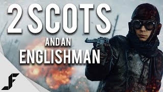 2 Scots and an Englishman - A Battlefield 1 Adventure!