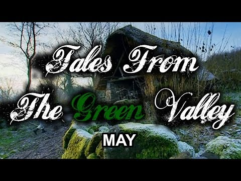 Tales From The Green Valley - May (part 9 of 12)