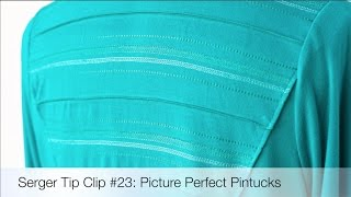 Serger Tip Clip 23: Picture Perfect Pintucks